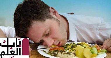 أسباب تجعلك تشعر بالتعب بعد الأكل.. منها عدم المضغ جيدًا 2021