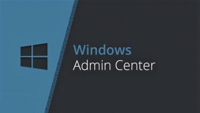 Photo of إصدار Windows Admin Center 2007 متاح الآن بشكل عام