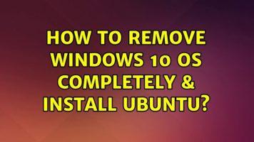 شرح إزالة Windows 10 تمامًا وتثبيت Ubuntu