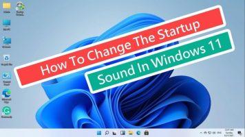 كيفية تغيير صوت بدء التشغيل على Windows 11 – طريقة سهلة باب العلم D-3elm